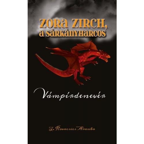 zora-zirch-a-sarkanyharcos-eleje